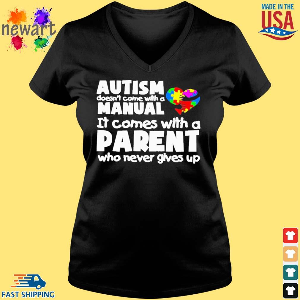 Autism doesn't come with a manual it comes with a parent who never gives up s Vneck den