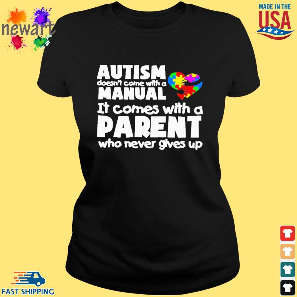 Autism doesn't come with a manual it comes with a parent who never gives up s ladies den