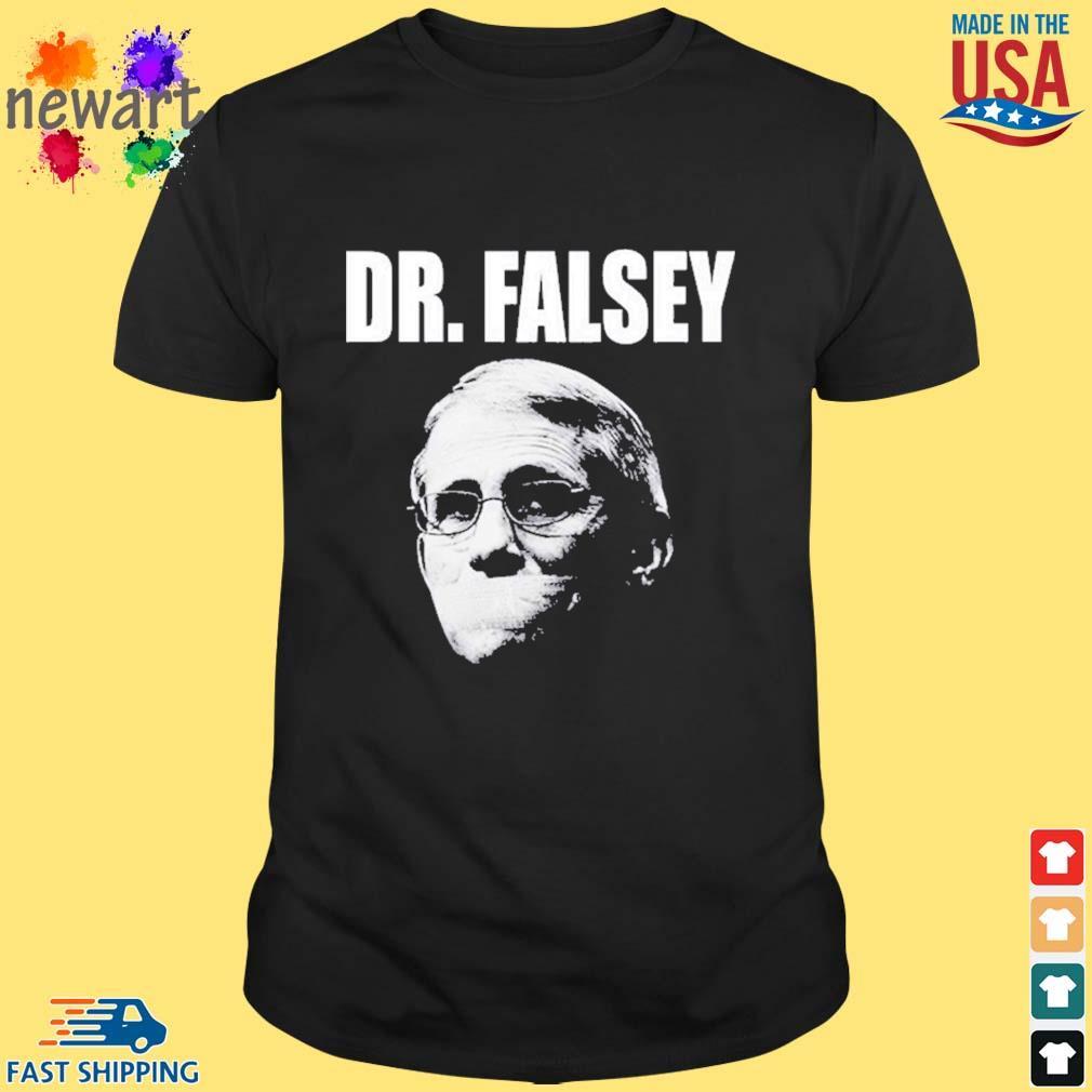 Anthony Fauci Dr Falsey Face Mask Shirt