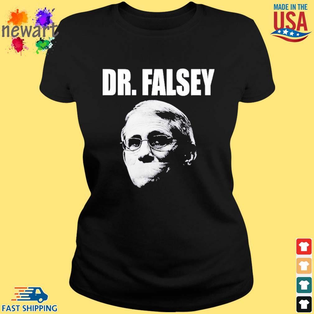 Anthony Fauci Dr Falsey Face Mask Shirt ladies den