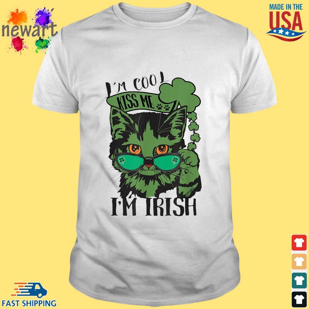 Cat I'm cool kiss Me I'm Irish St Patrick's Day shirt