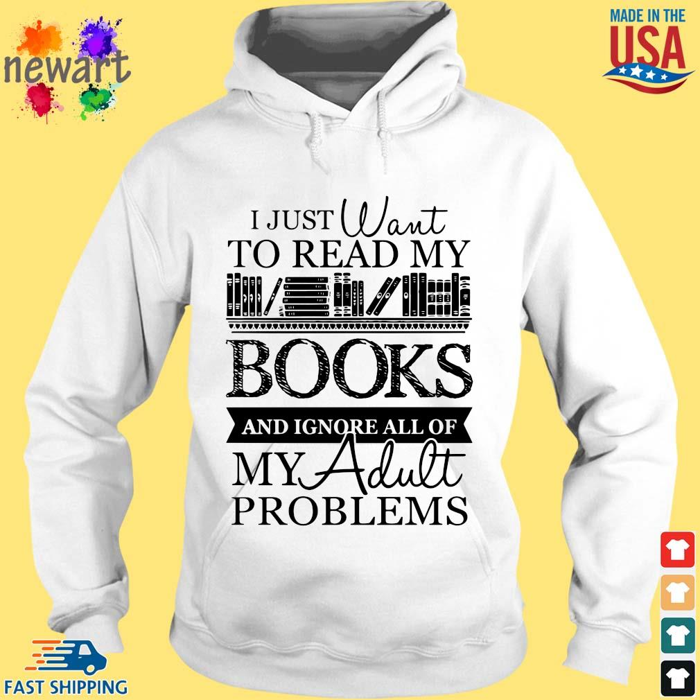 I just want to read my books and ignore all of my adult problems hoodie trang