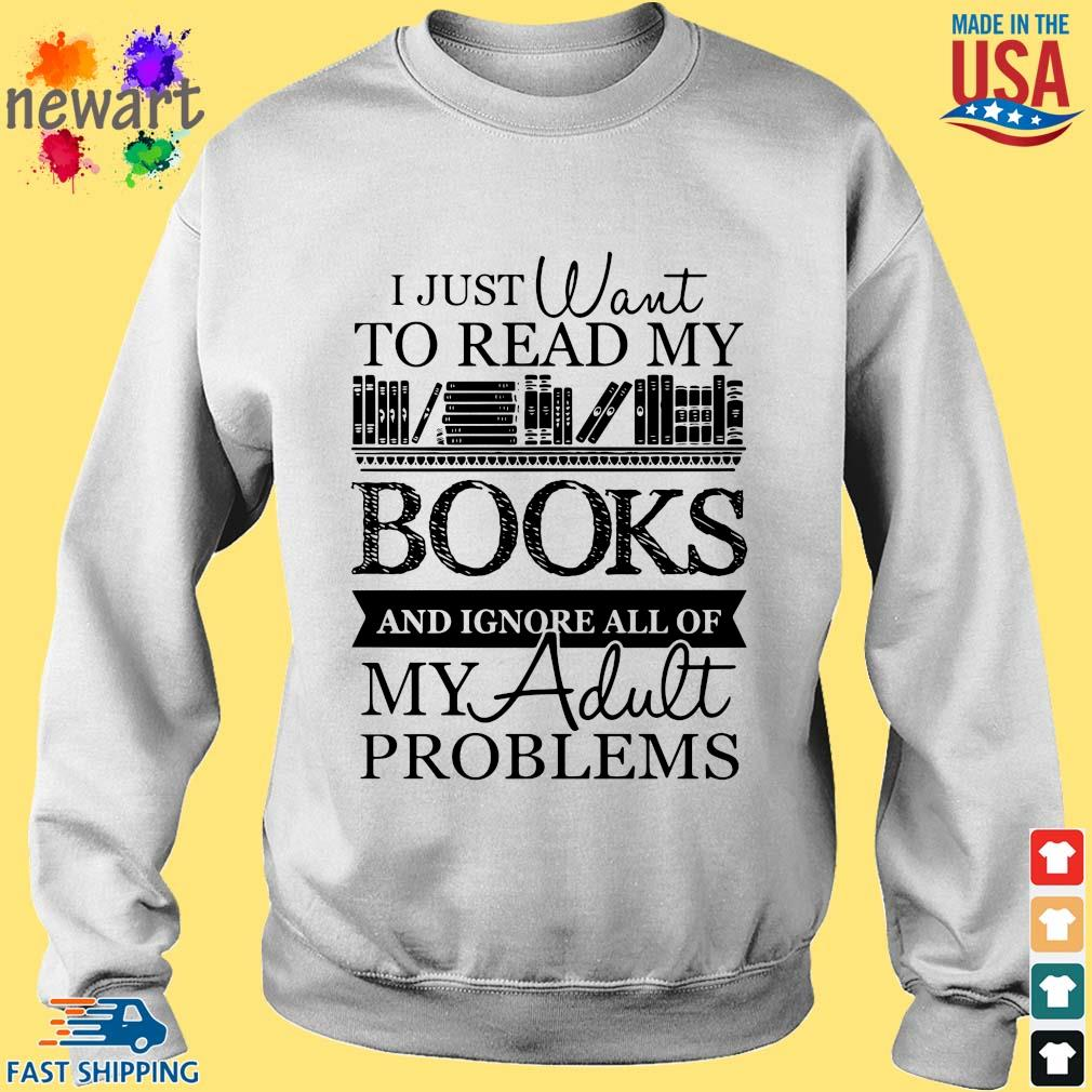 I just want to read my books and ignore all of my adult problems Sweater trang