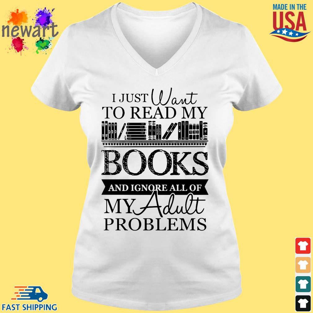 I just want to read my books and ignore all of my adult problems vneck trang