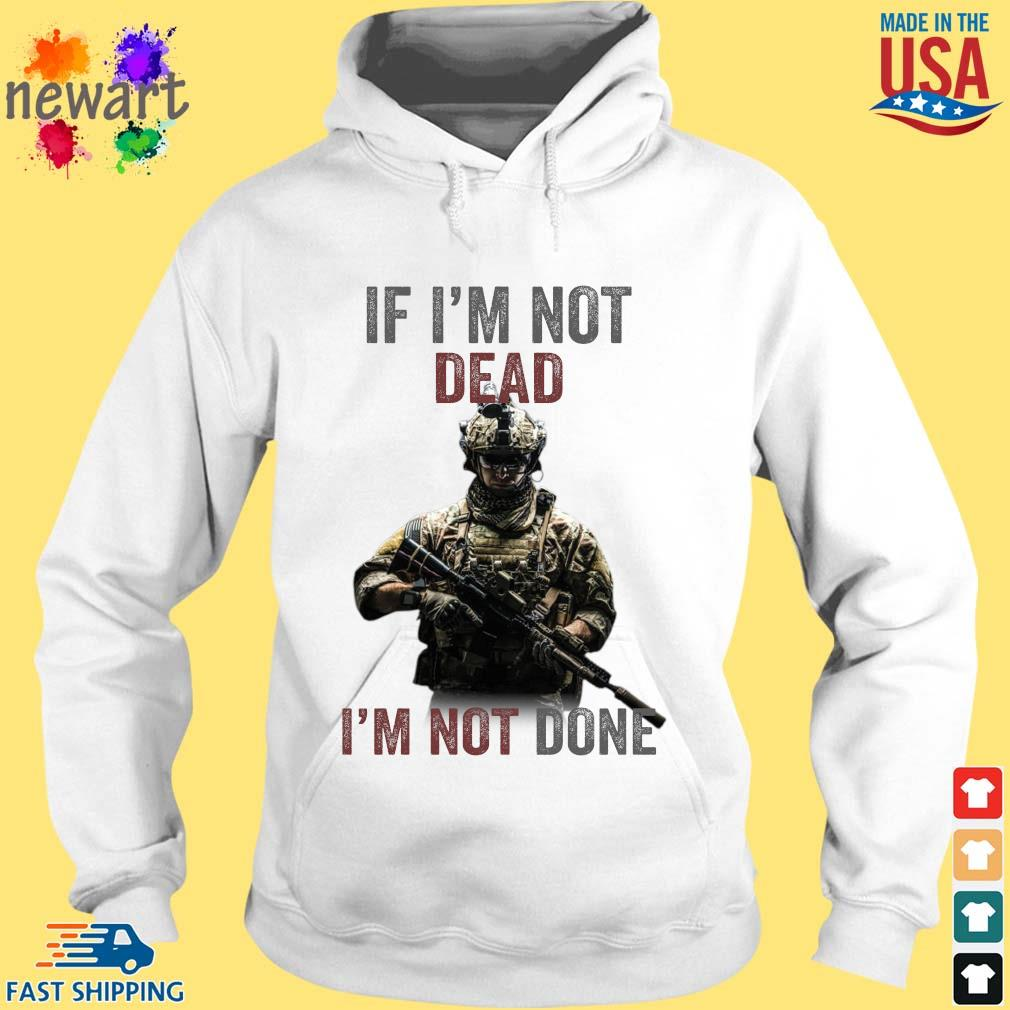 If I'm not dead I'm not done hoodie trang