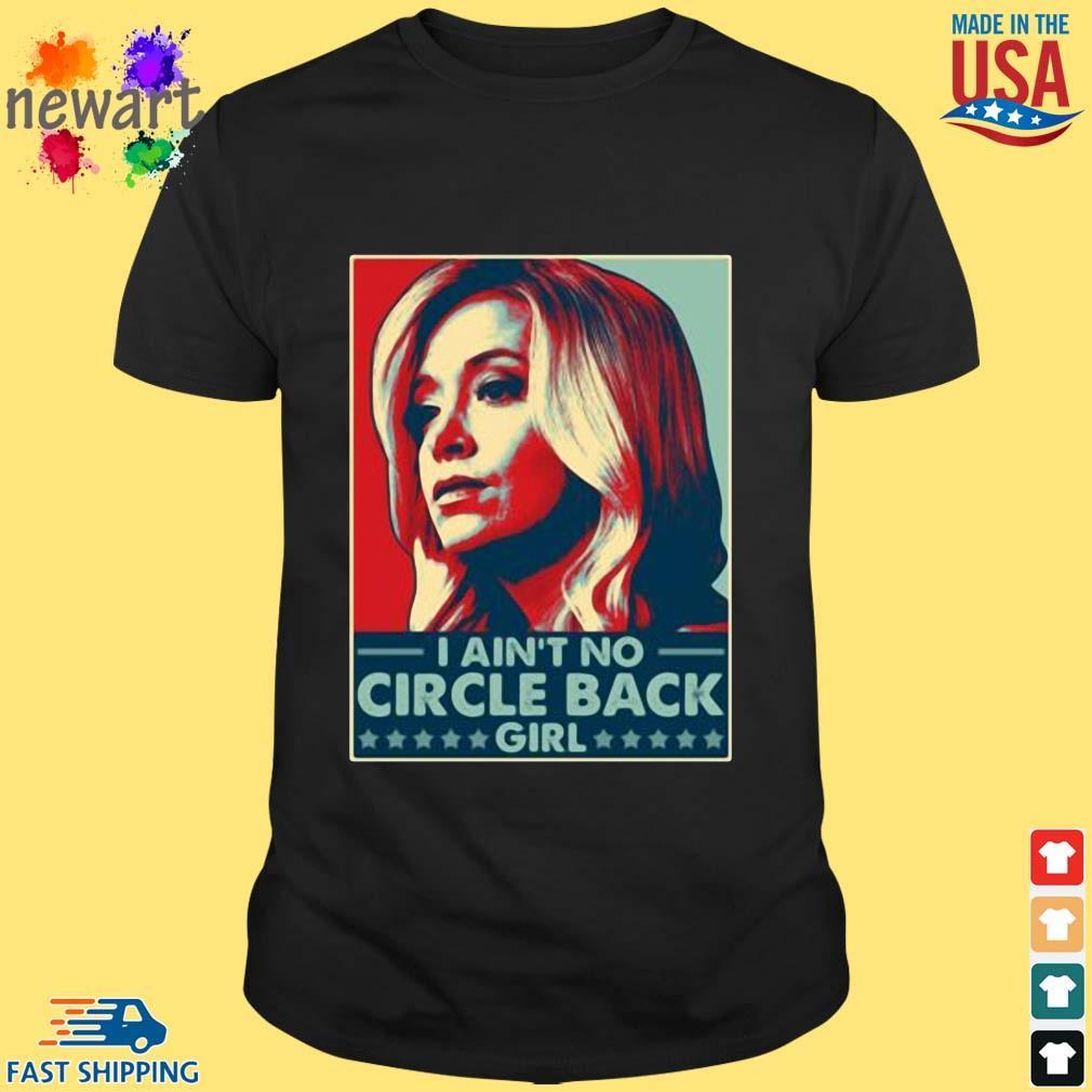 Kayleigh Mcenany I ain't no circle back girl t-shirt