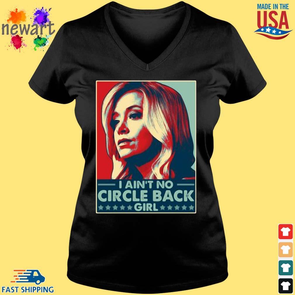 Kayleigh Mcenany I ain't no circle back girl t-s Vneck den
