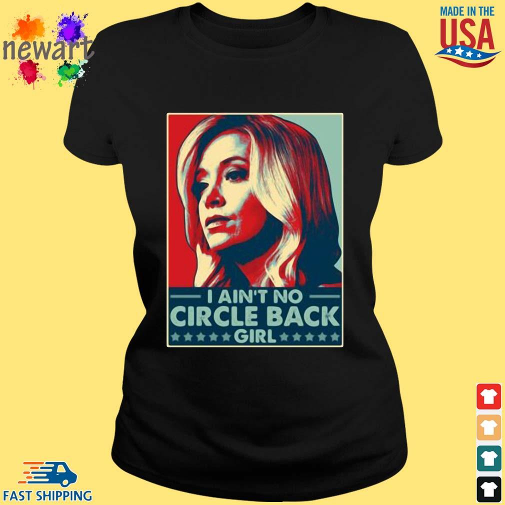 Kayleigh Mcenany I ain't no circle back girl t-s ladies den