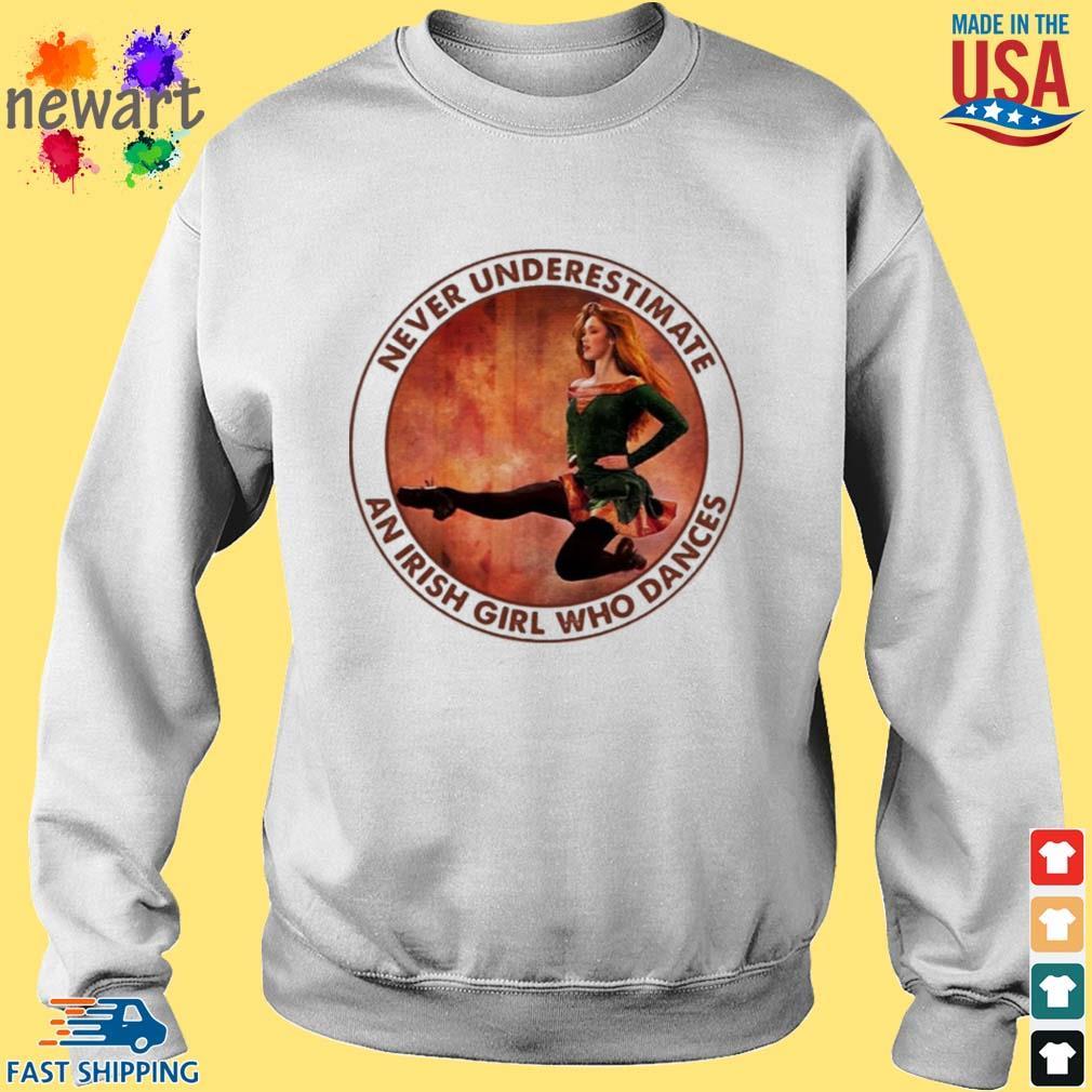 Never Underestimate An Irish Girl Who Dances Shirt Sweater trang
