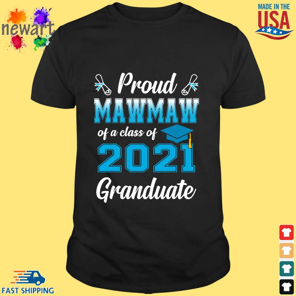 Proud mawmaw of a class of 2021 granduate shirt