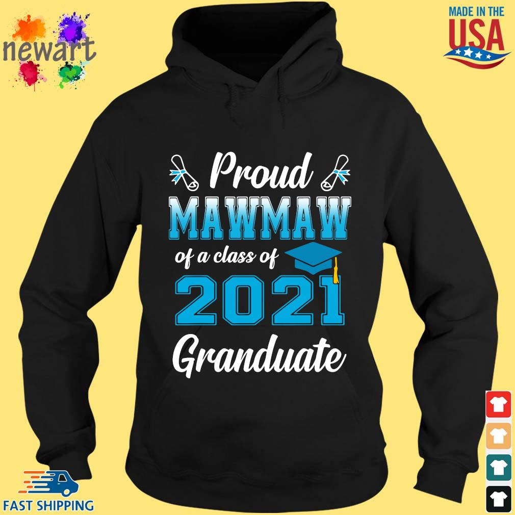 Proud mawmaw of a class of 2021 granduate s hoodie den