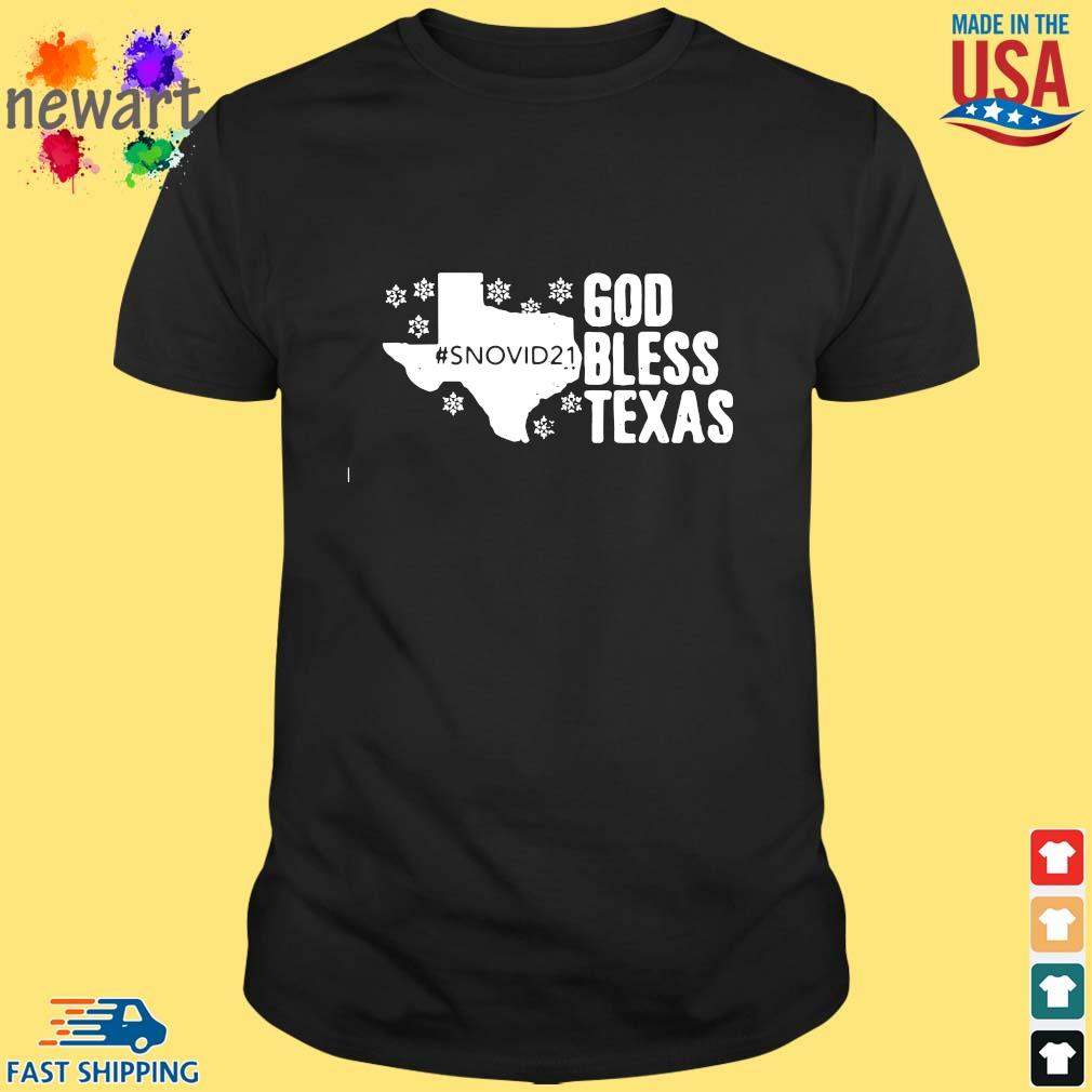 #Snovid21 god bless Texas shirt