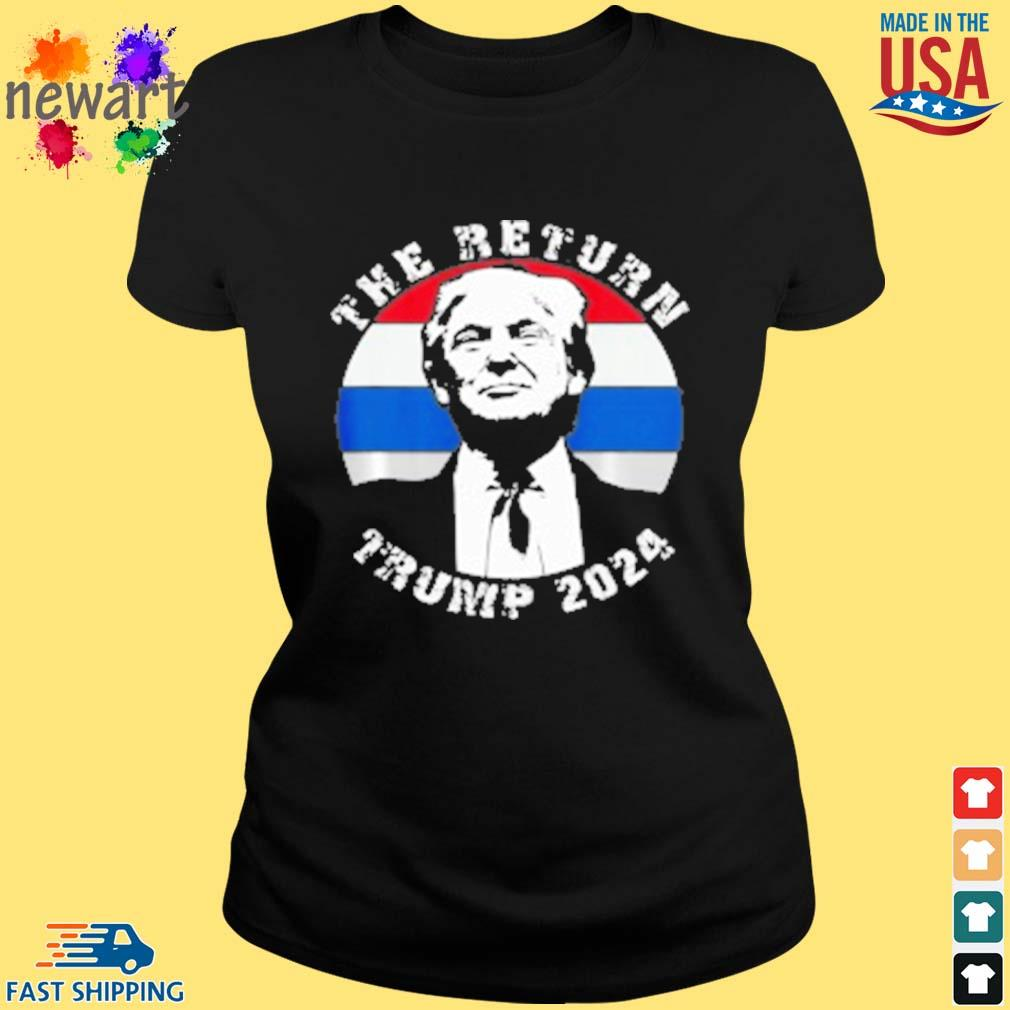 The Return Trump 2024 American flag s ladies den