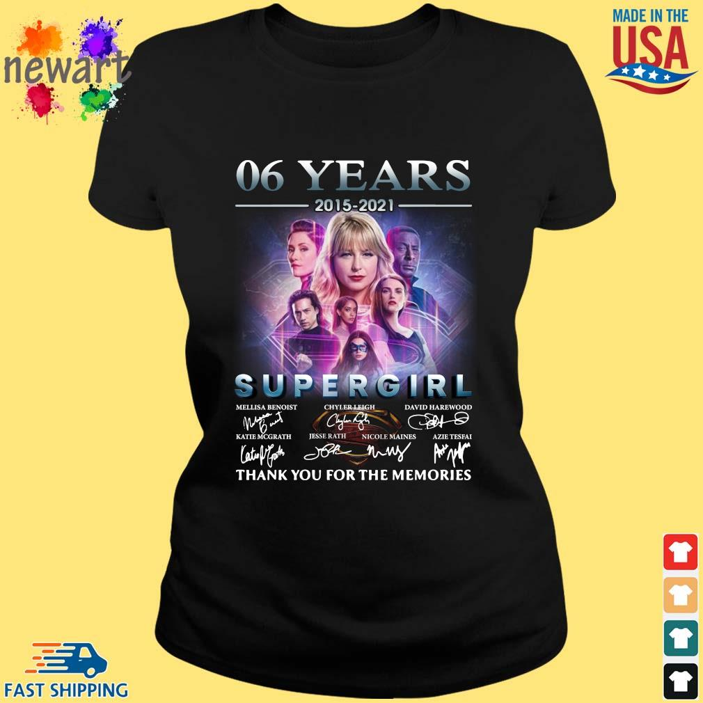 06 Years 2015 2021 Supergirl Thank You For The Memories Signatures Shirt ladies den