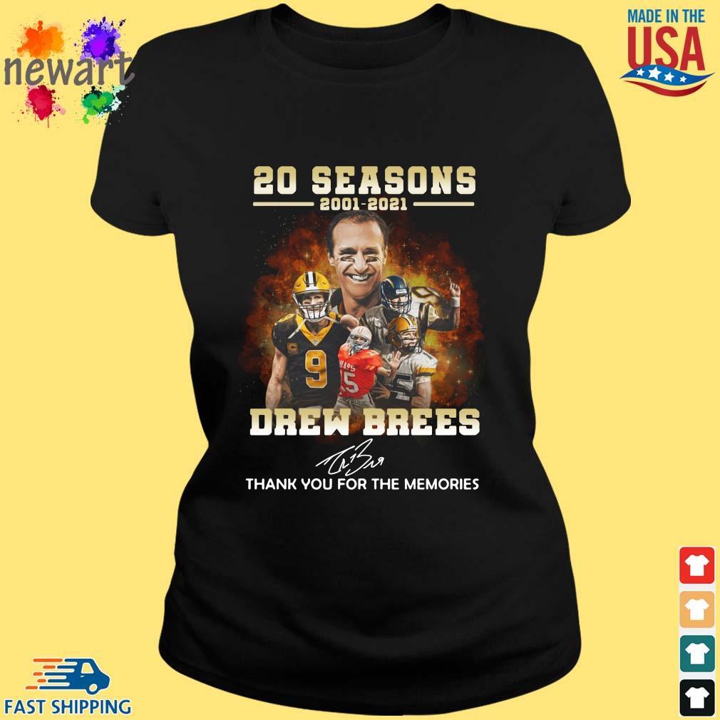 20 Seasons 2001 2021 Drew Brees Thank You For The Memories Signature Shirt ladies den