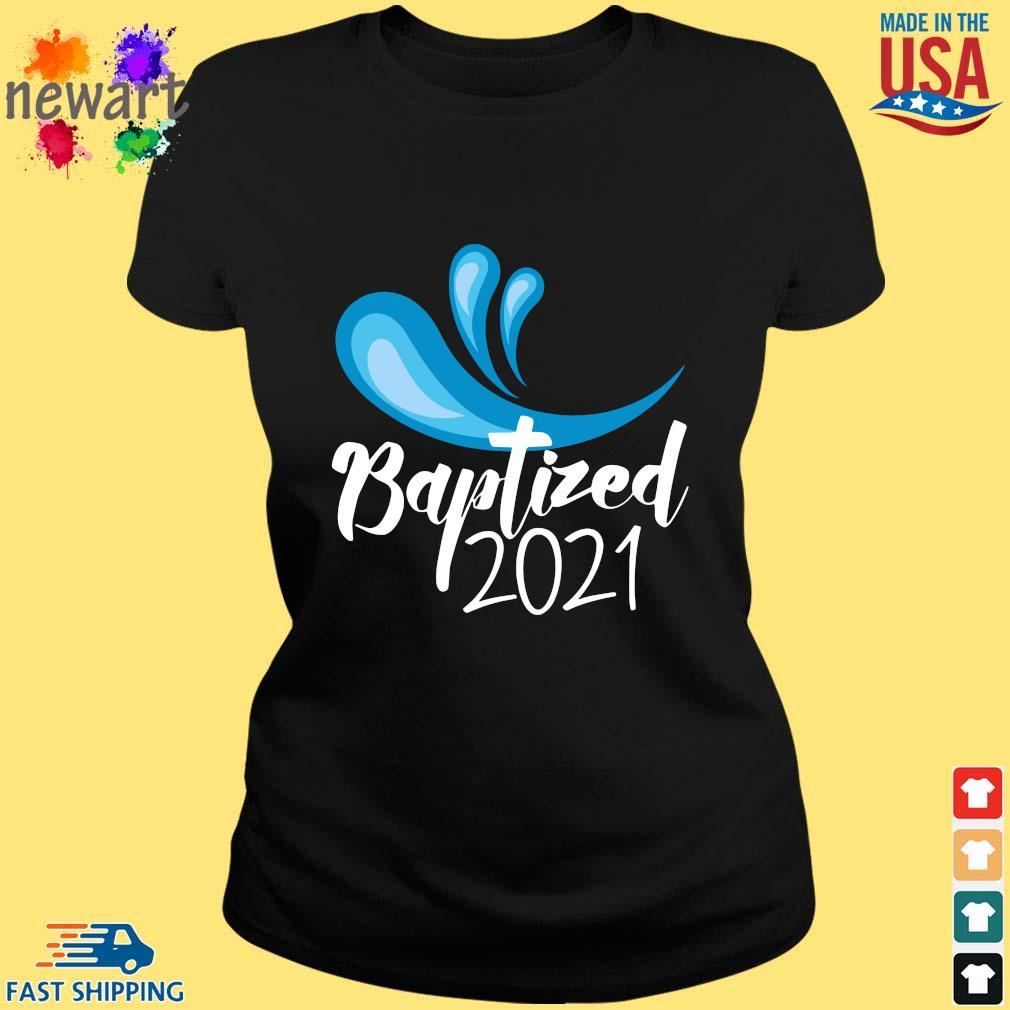 Baptized 2021 Shirt ladies den