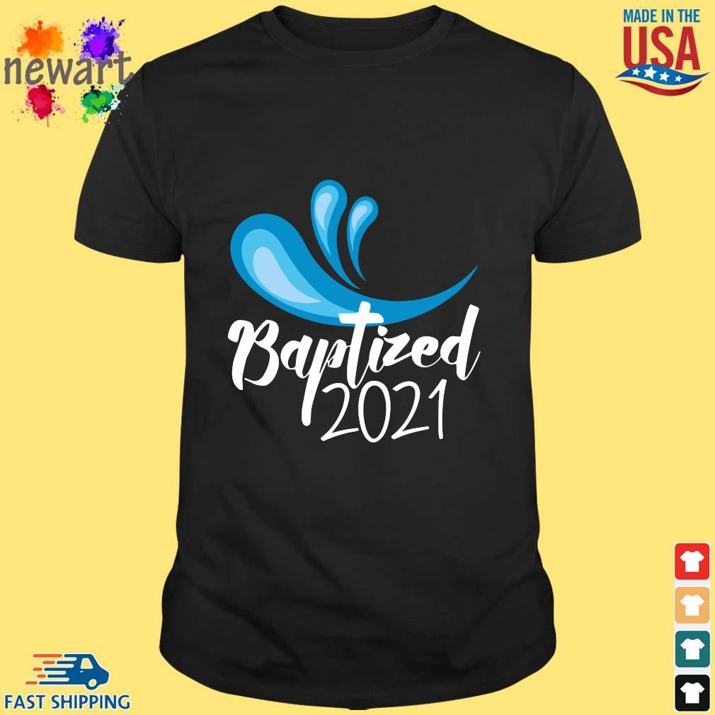 Baptized 2021 Shirt
