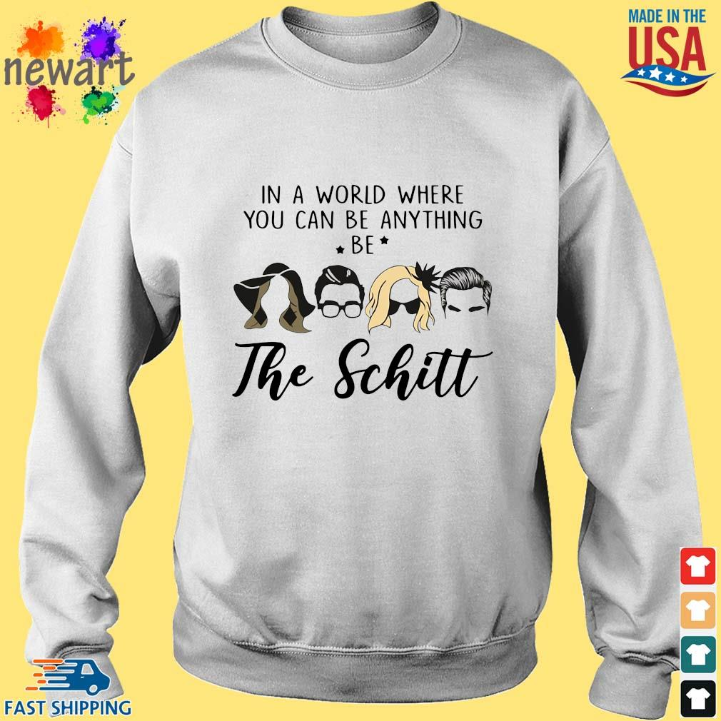 In a world where you can be anything be the Schitt Sweater trang