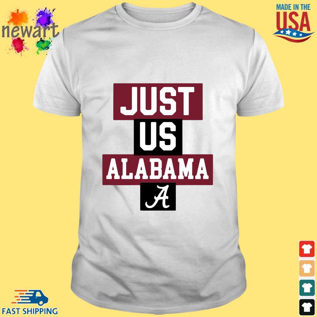 Just us Alabama Crimson Tide shirt