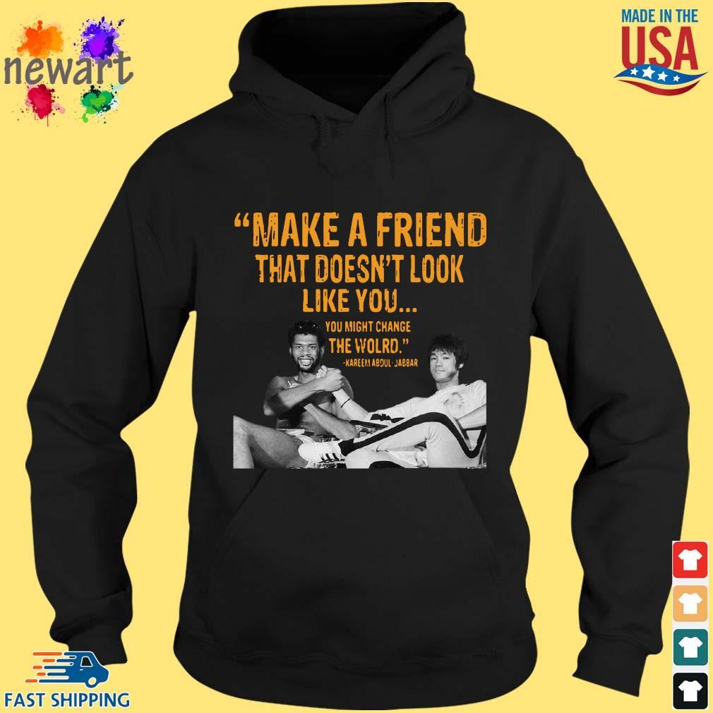 Kareem Abdul-Jabbar make a friend that doesn't look like you hoodie den