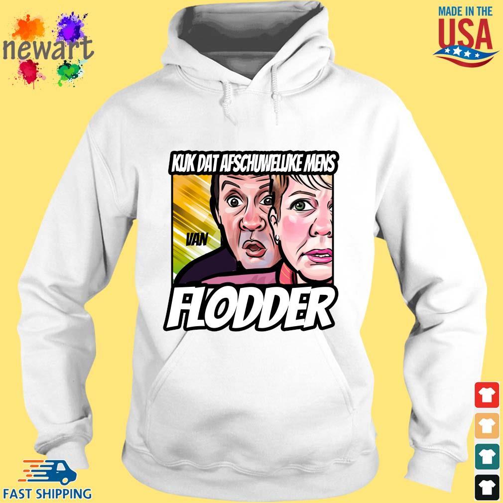 Kijk Maar Uit Met Dat Schorriemorrie Flodder Shirt hoodie trang