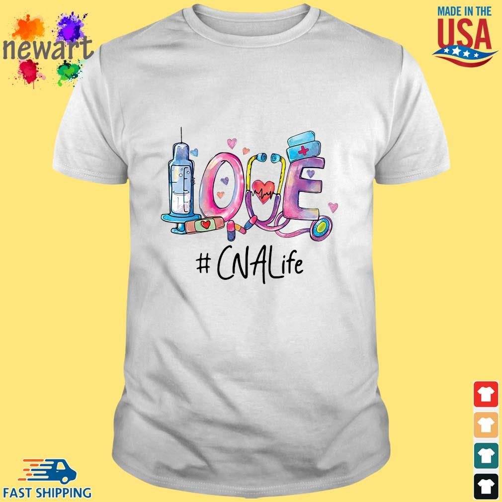 Love #CNALife Nurse Shirt