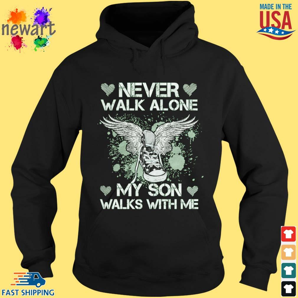 Never walk alone my son walks with me shoe hoodie den