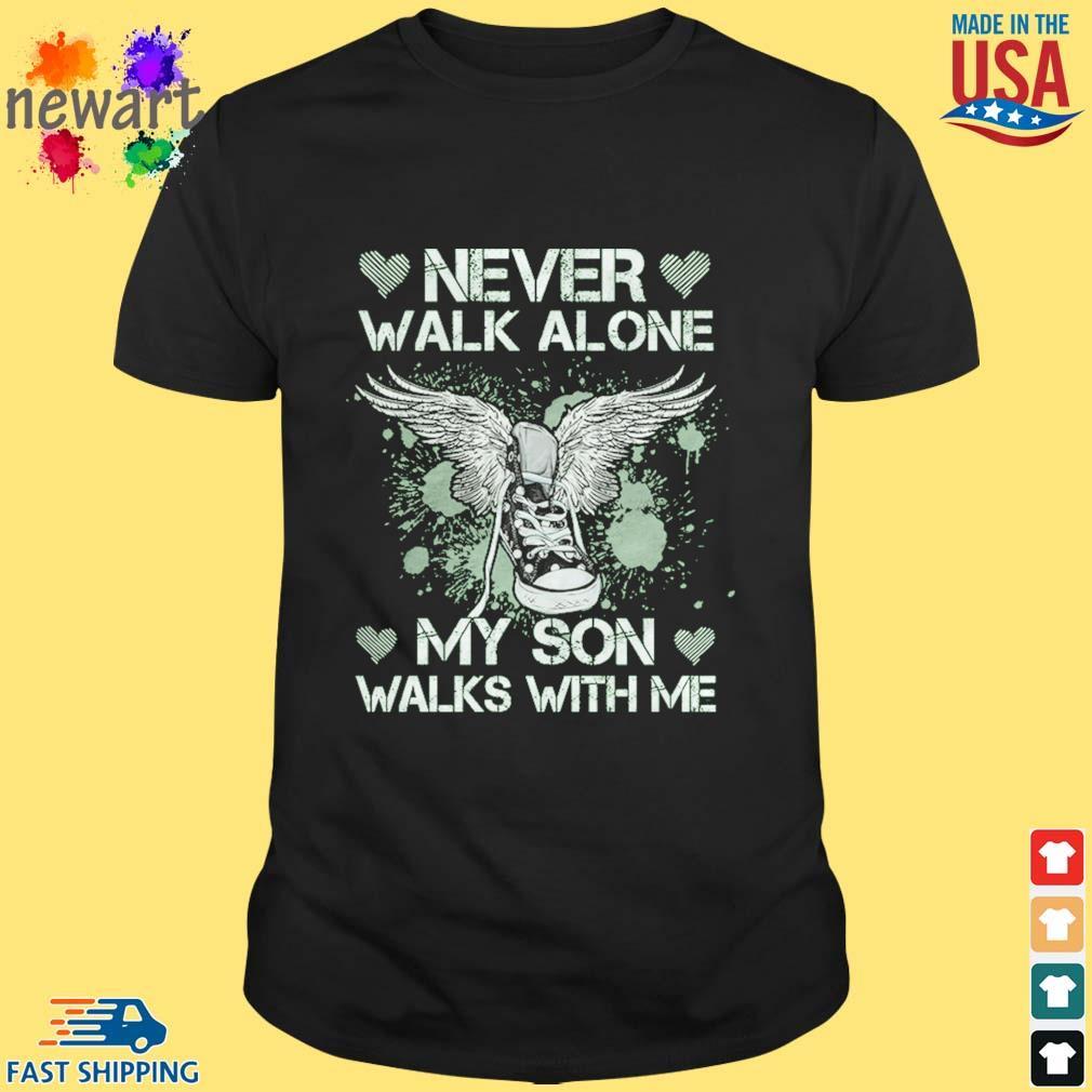 Never walk alone my son walks with me shoe shirt