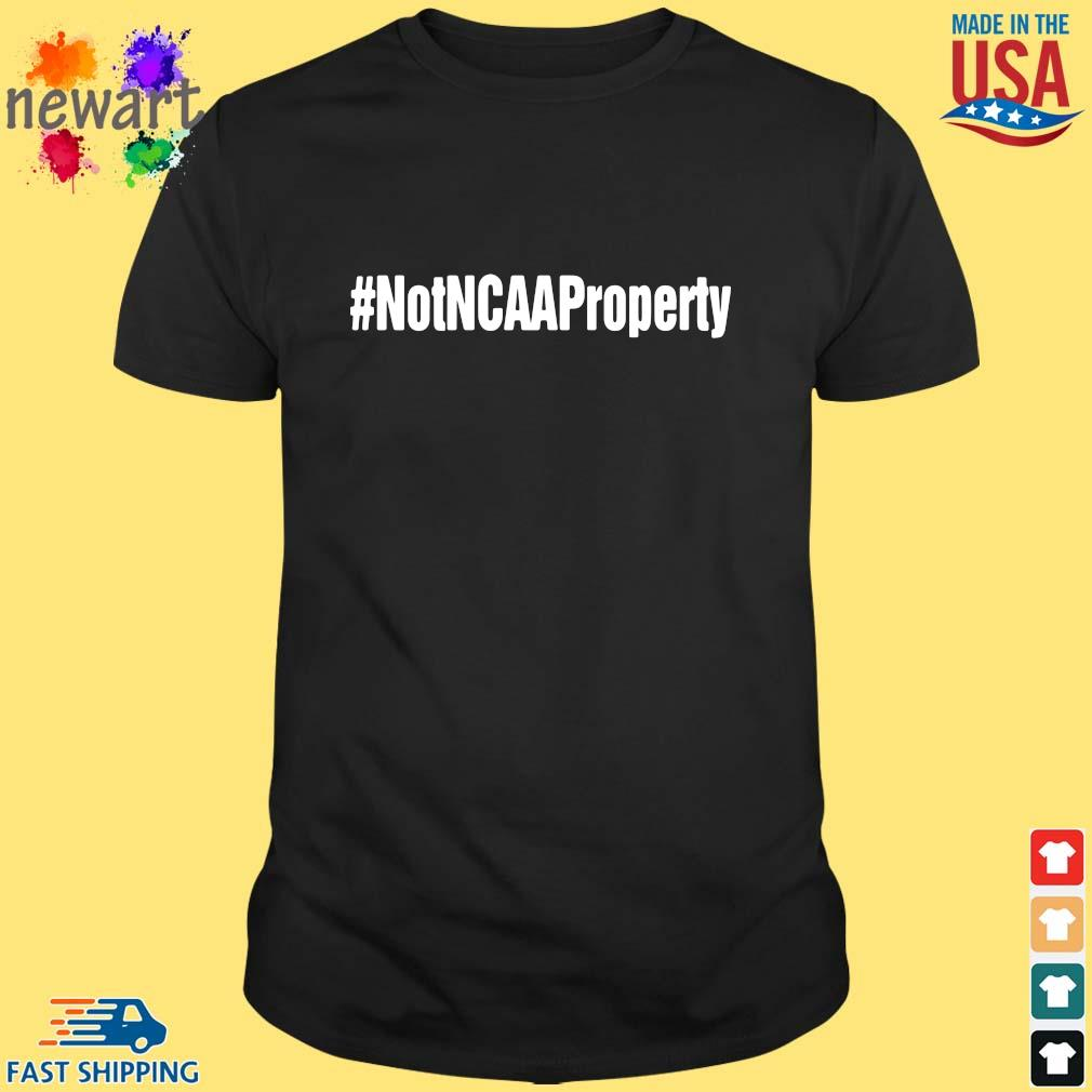 #Notncaaproperty shirt
