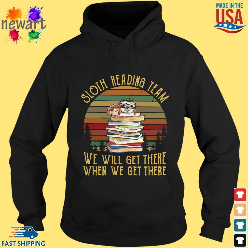 Sloth reading team we will get there when we get there vintage hoodie den