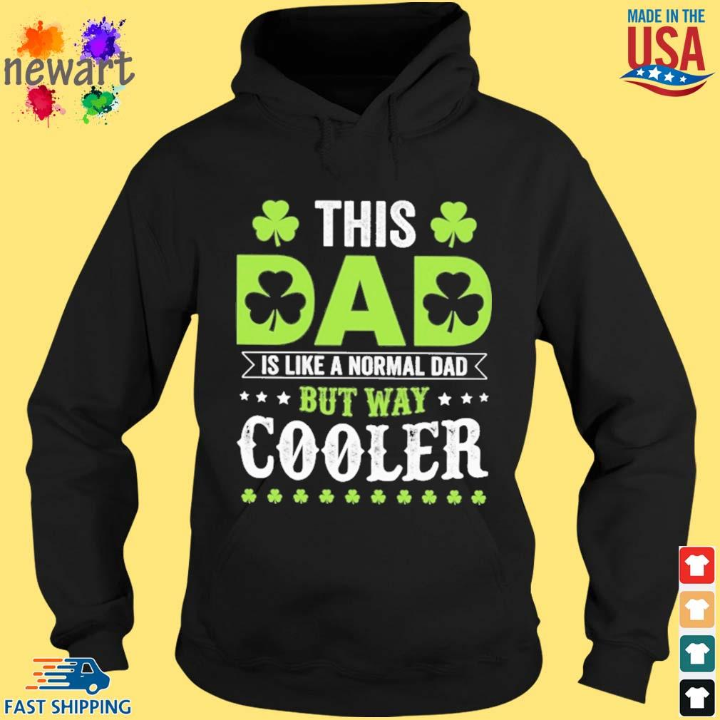 This dad is like a normal dad but way cooler St Patrick's Day hoodie den