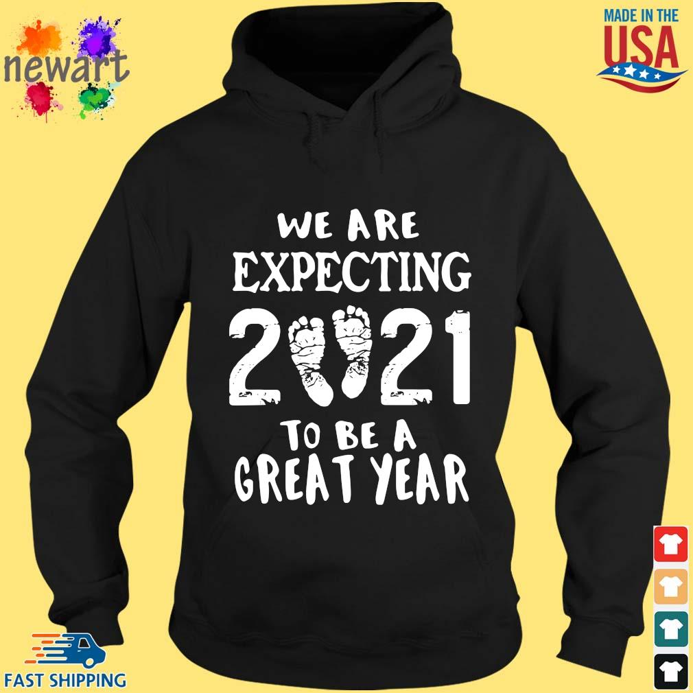 We are expecting 2021 to be a great year hoodie den