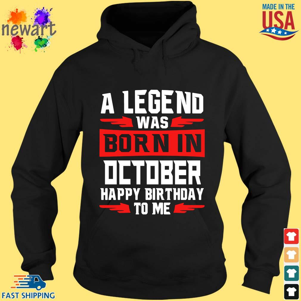 A legend was born in october happy birthday to Me hoodie den