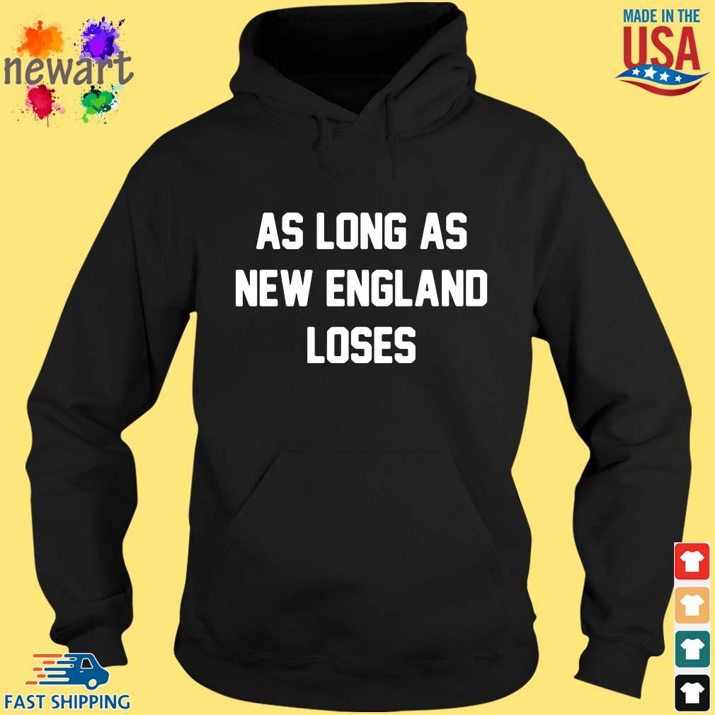 As long as new England loses hoodie den
