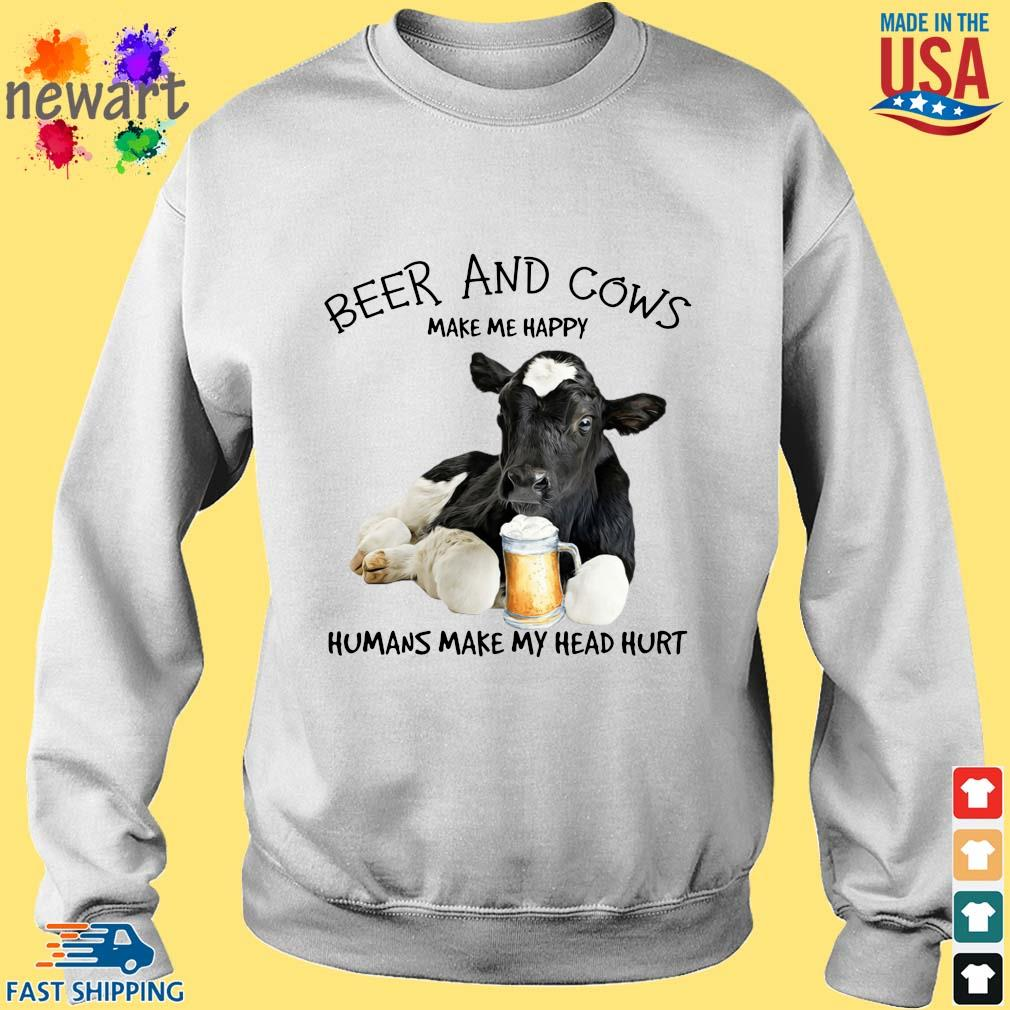 Beer and cows make Me happy humans make my head hurt Sweater trang