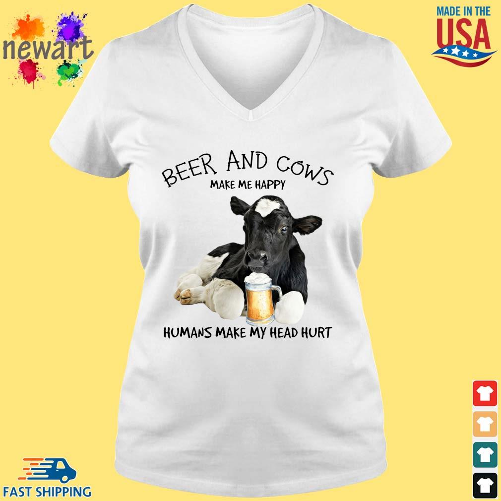 Beer and cows make Me happy humans make my head hurt vneck trang