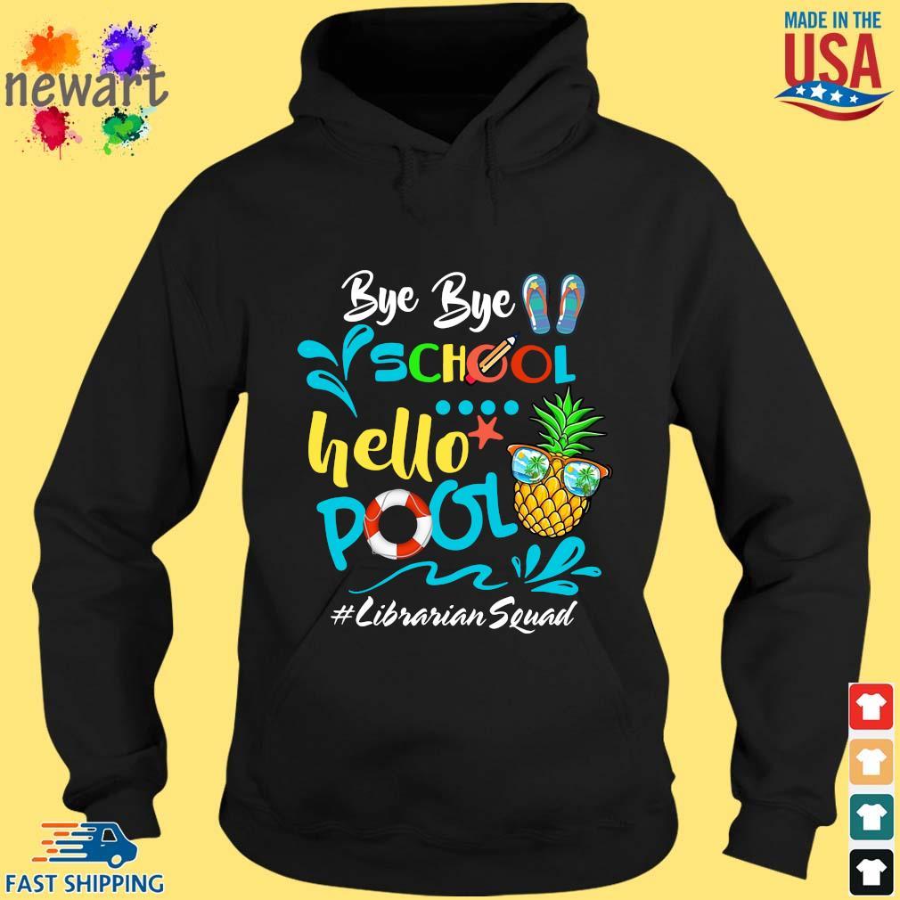 Bye Bye School Hello Pool Librarian Squad Shirt hoodie den