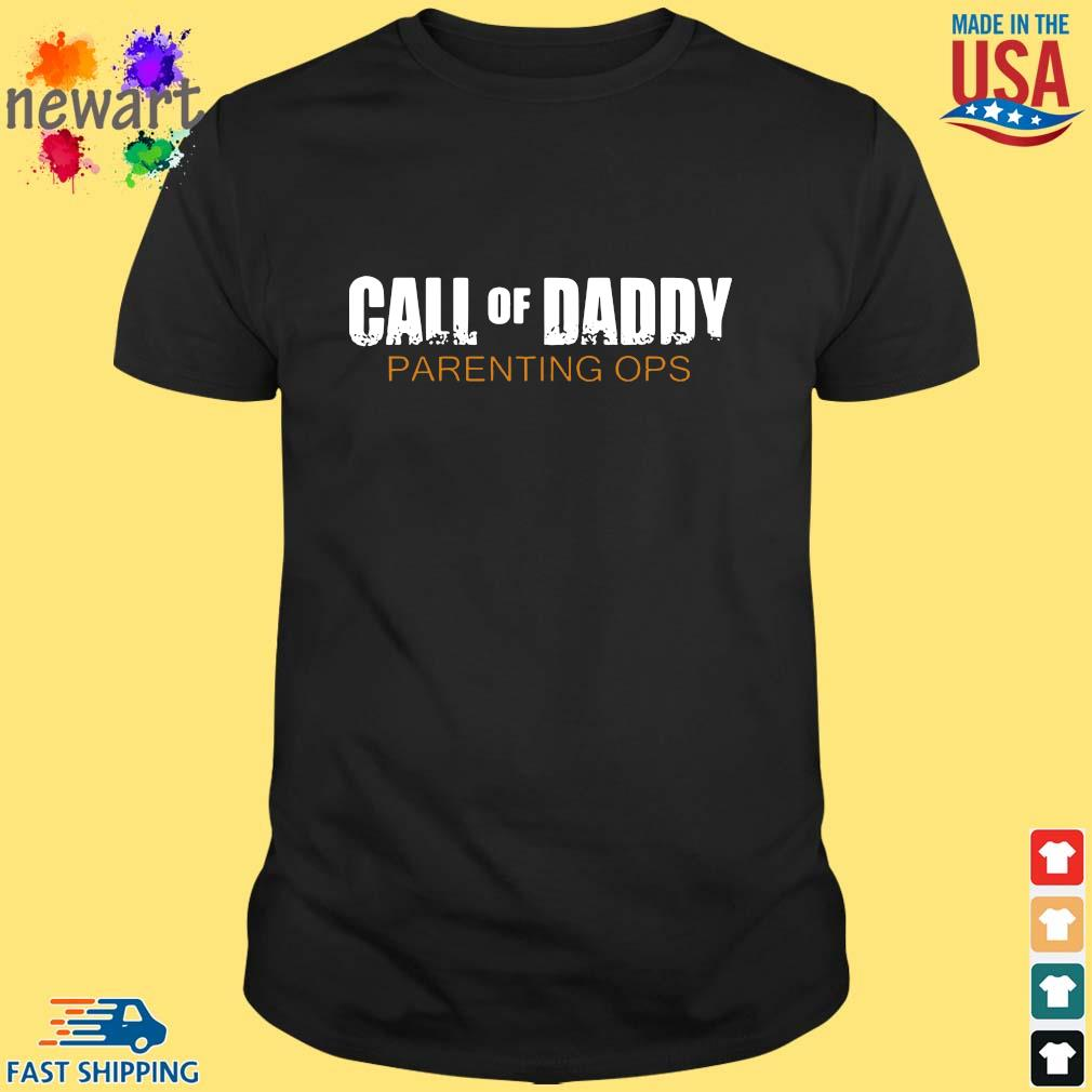 Call of daddy parenting ops shirt