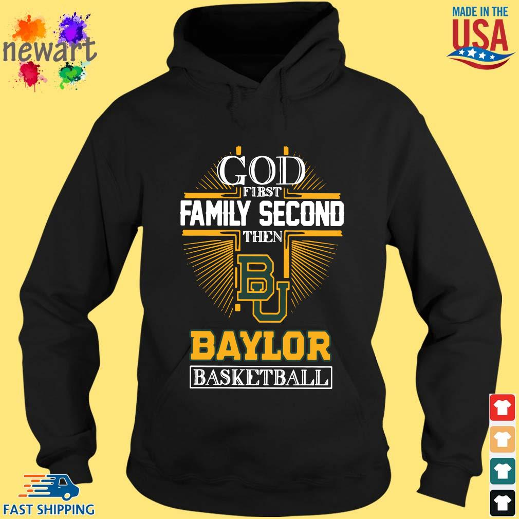 God first family second then Baylor Bears basketball hoodie den