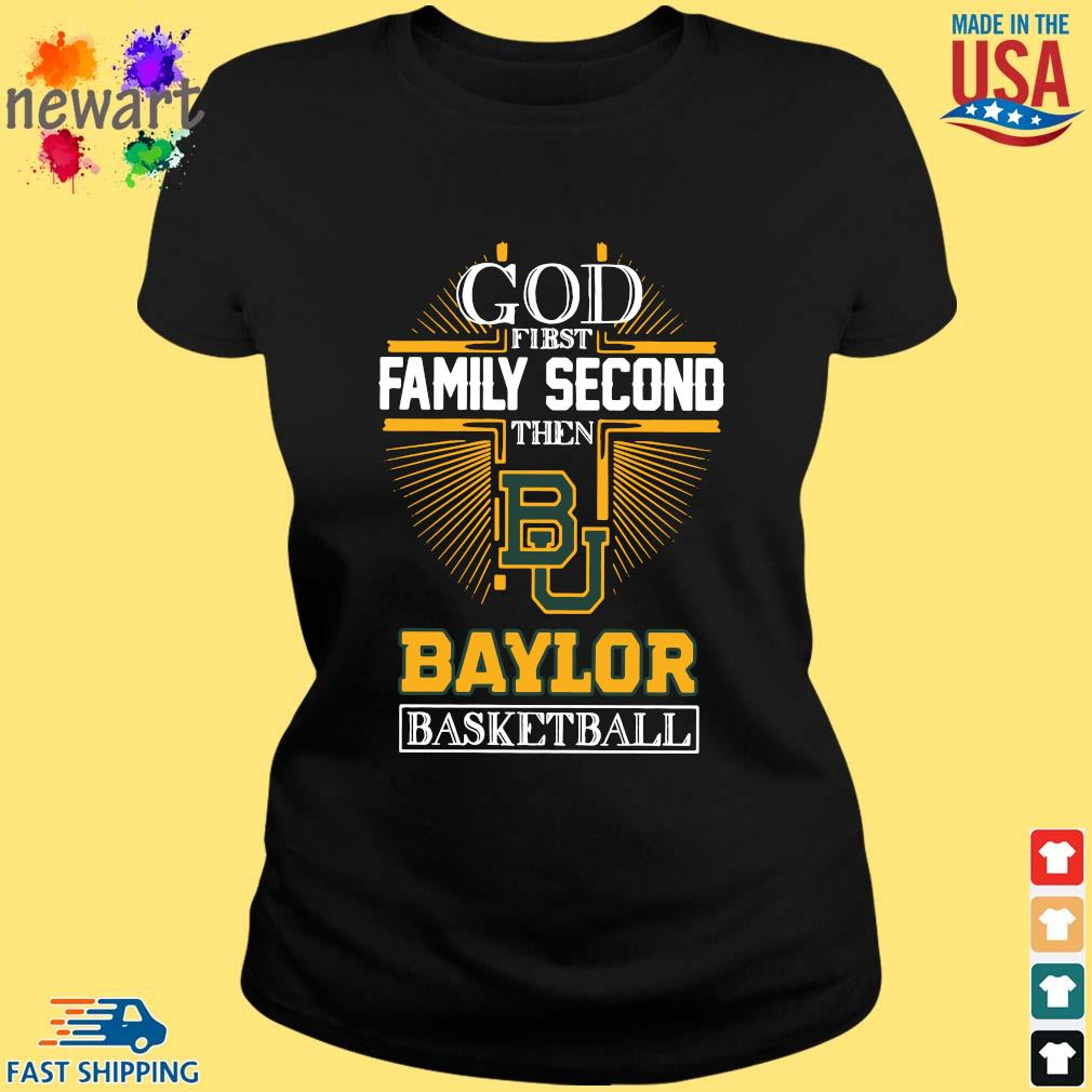God first family second then Baylor Bears basketball ladies den