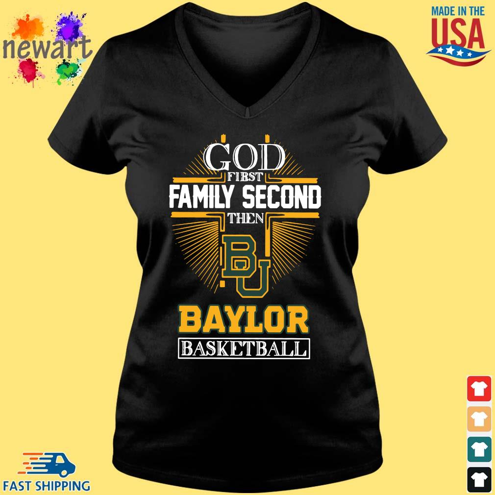 God first family second then Baylor Bears basketball Vneck den