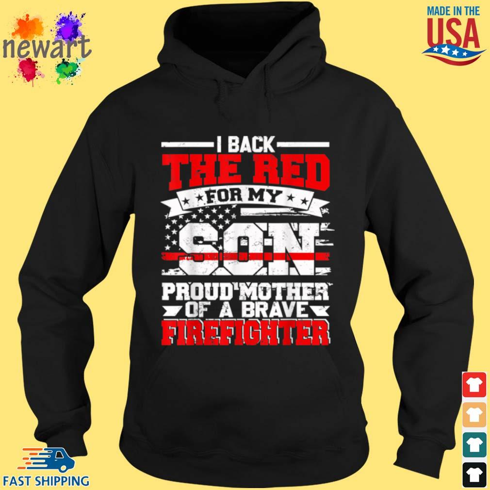 I Back The Red For My Son Proud Mother Of A Brave Firefighter Shirt hoodie den