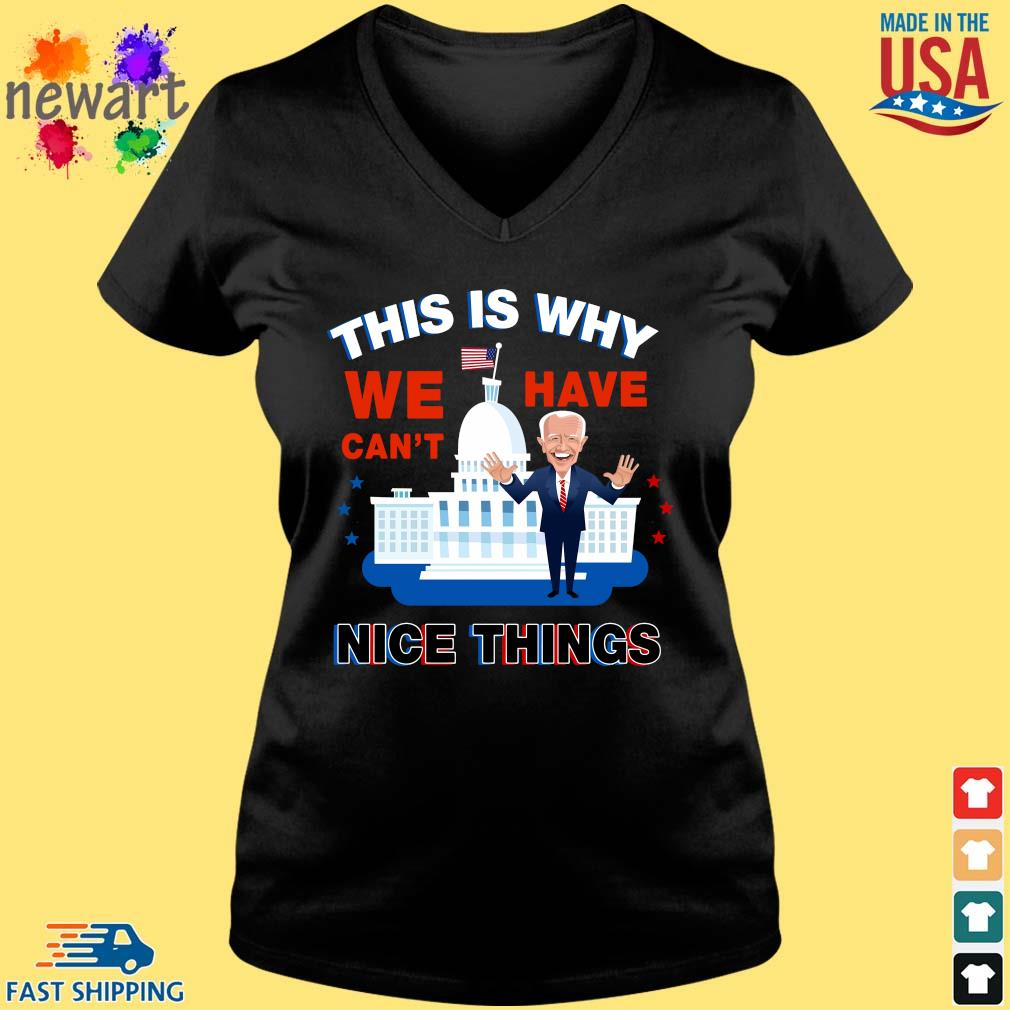Joe Biden this is why we have can't nice things Vneck den