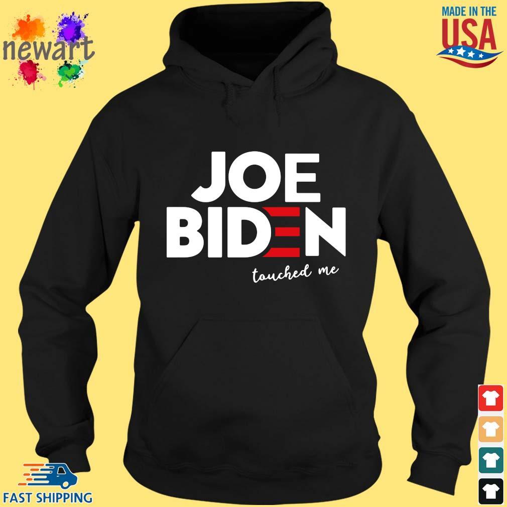 Joe Biden touched Me hoodie den