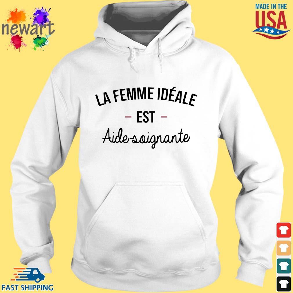 La Femme Ideale Est Aide Soignante Shirt hoodie trang