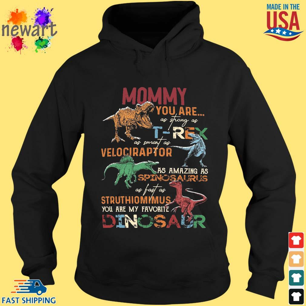Mommy you are as strong as T-Rex as smart as velociraptor hoodie den