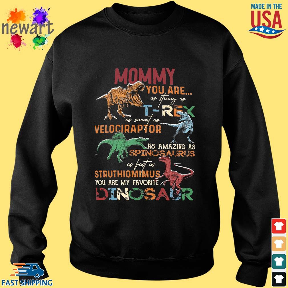 Mommy you are as strong as T-Rex as smart as velociraptor Sweater den
