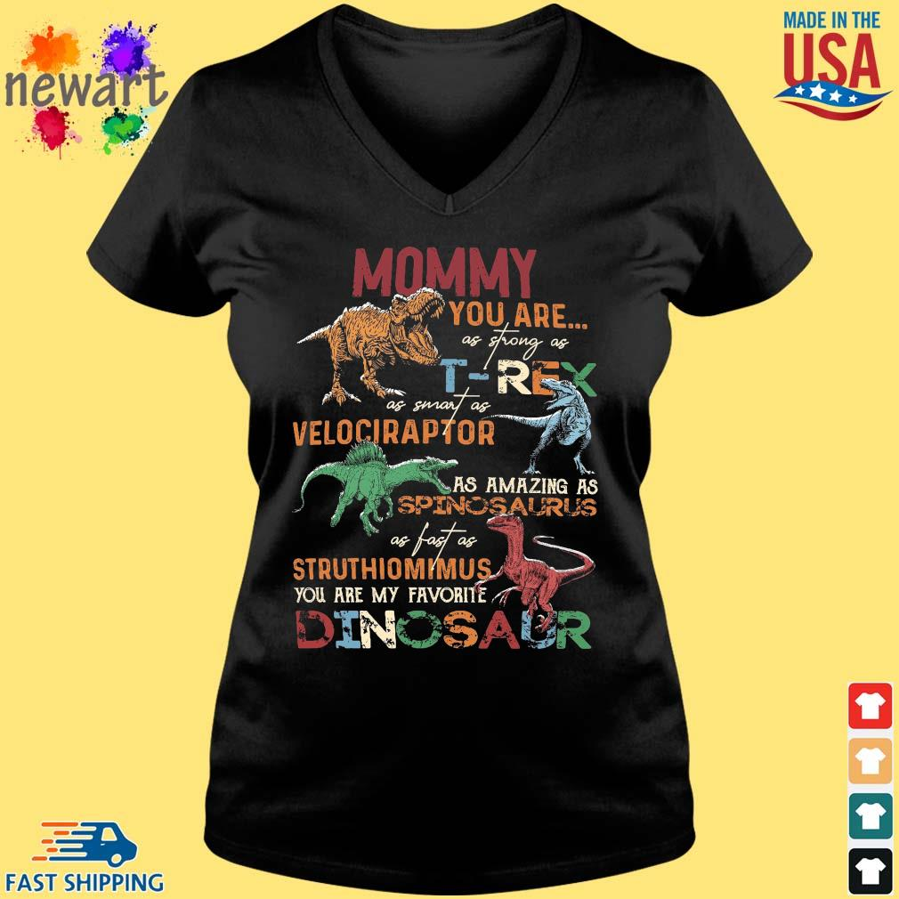 Mommy you are as strong as T-Rex as smart as velociraptor Vneck den