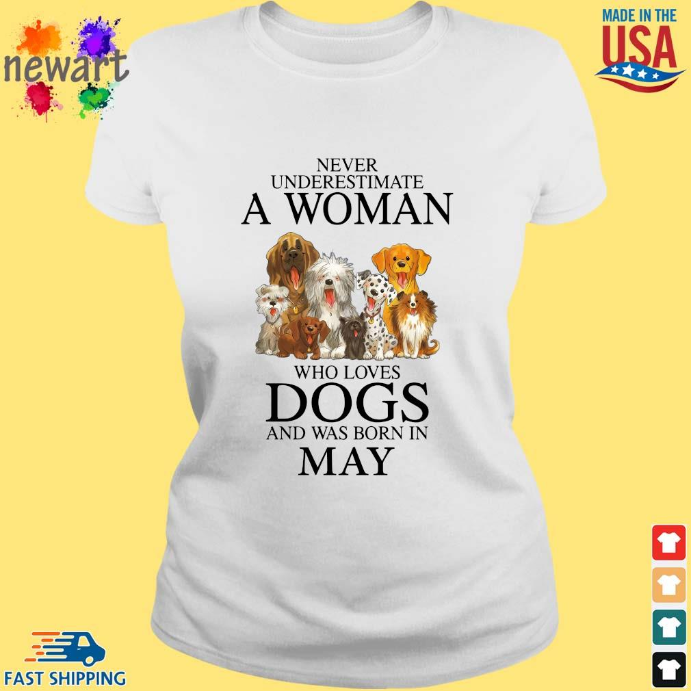 Never underestimate an old man who loves dogs and was born in may ladies trang