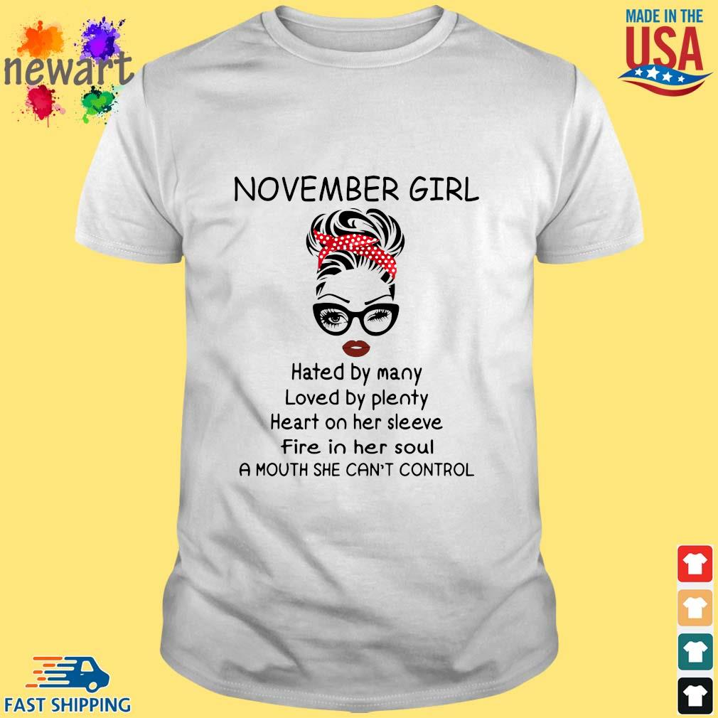 November girl hated by many loved by plenty heart on her sleeve shirt